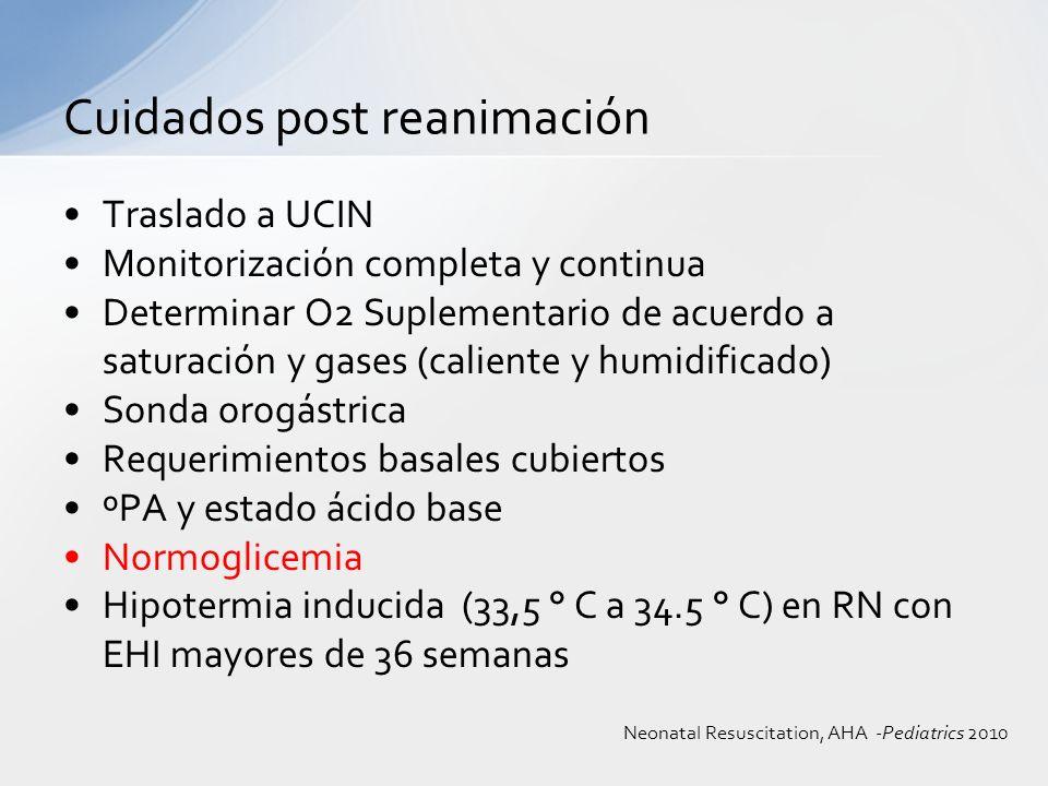 Traslado a UCIN Monitorización completa y continua Determinar O2 Suplementario de acuerdo a saturación y gases (caliente y humidificado) Sonda orogást