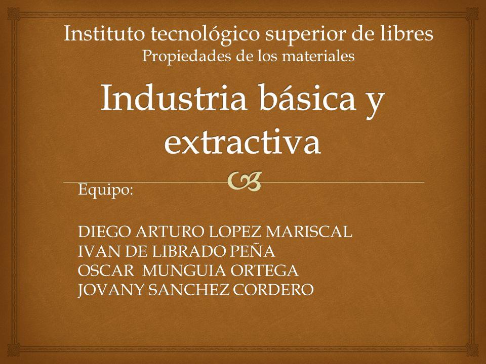 Se denomina industria básica y extractiva a aquella que elabora las materias primas que son utilizadas para la fabricación de productos elaborados.