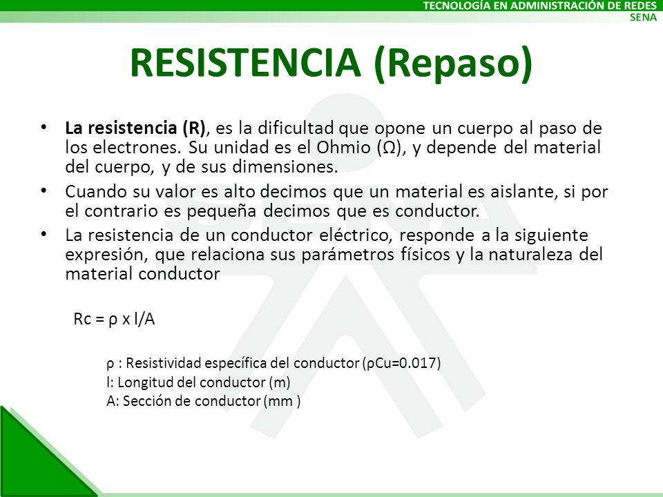 RESISTENCIA (Repaso) La resistencia (R), es la dificultad que opone un cuerpo al paso de los electrones. Su unidad es el Ohmio (Ω), y depende del mate