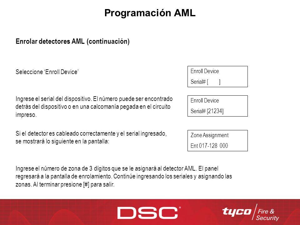 Programación AML Seleccione Enroll Device Enroll Device Serial# [ ] Ingrese el serial del dispositivo. El número puede ser encontrado detrás del dispo