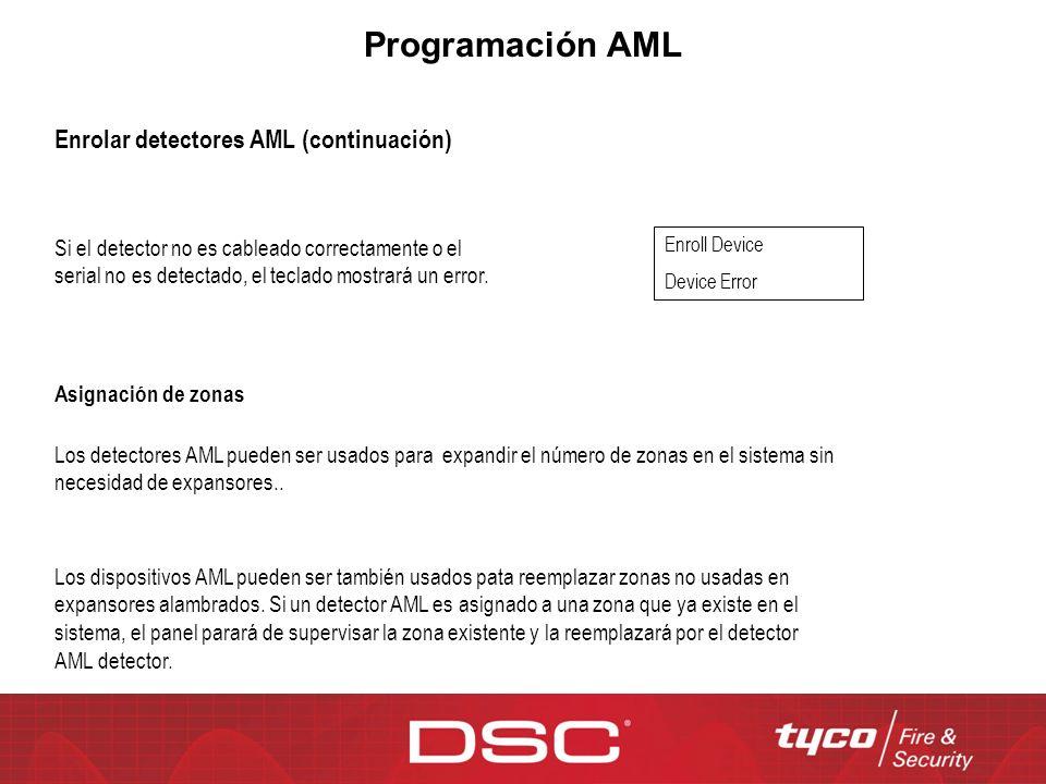 Programación AML Enrolar detectores AML (continuación) Si el detector no es cableado correctamente o el serial no es detectado, el teclado mostrará un