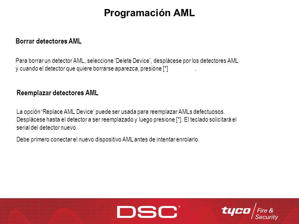 Programación AML Borrar detectores AML Para borrar un detector AML, seleccione Delete Device, desplácese por los detectores AML y cuando el detector q
