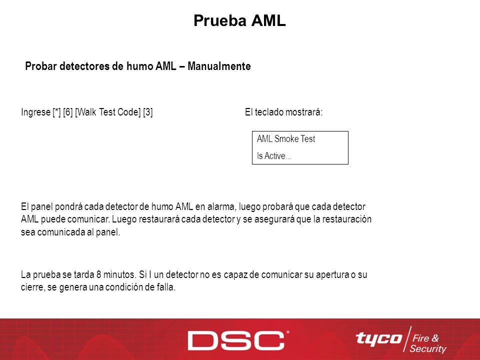 Prueba AML Ingrese [*] [6] [Walk Test Code] [3] AML Smoke Test Is Active... El panel pondrá cada detector de humo AML en alarma, luego probará que cad
