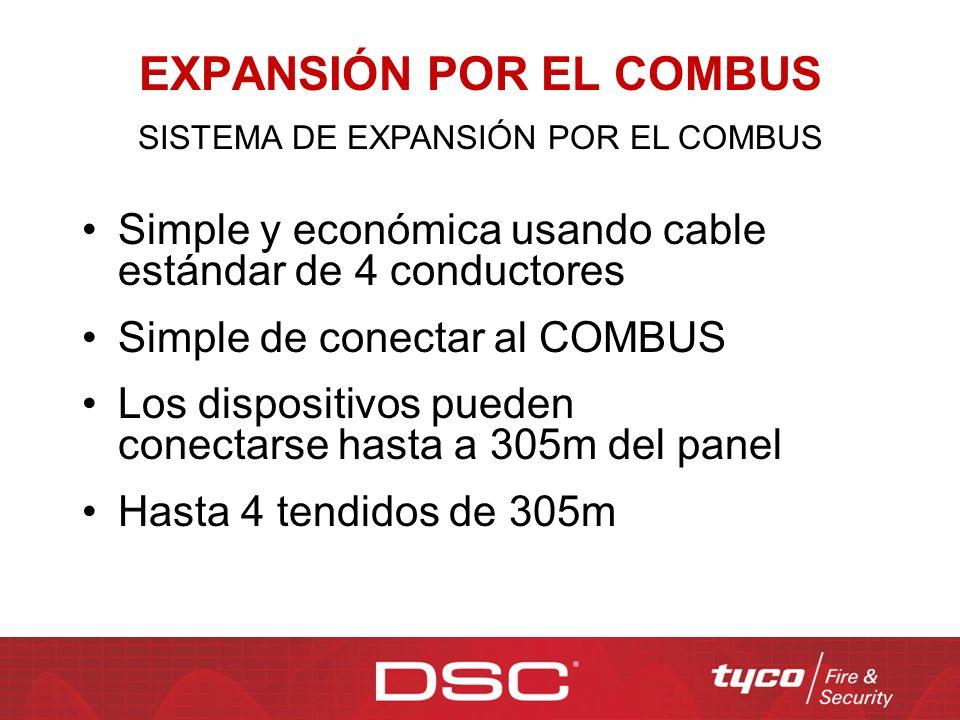 EXPANSIÓN POR EL COMBUS Simple y económica usando cable estándar de 4 conductores Simple de conectar al COMBUS Los dispositivos pueden conectarse hast