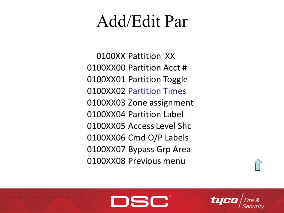 Add/Edit Par 0100XX Pattition XX 0100XX00 Partition Acct # 0100XX01 Partition Toggle 0100XX02 Partition Times 0100XX03 Zone assignment 0100XX04 Partit