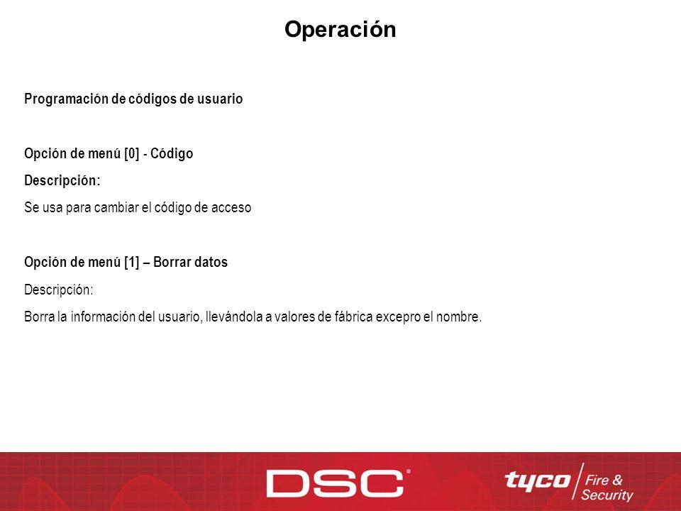 Operación Programación de códigos de usuario Opción de menú [0] - Código Descripción: Se usa para cambiar el código de acceso Opción de menú [1] – Bor