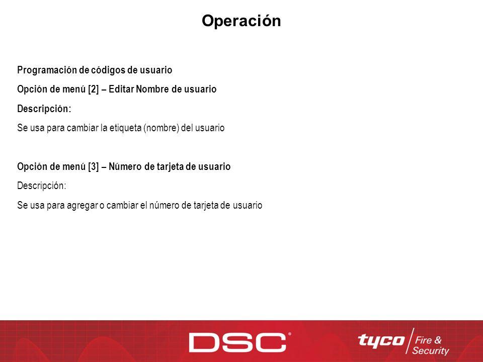 Operación Programación de códigos de usuario Opción de menú [2] – Editar Nombre de usuario Descripción: Se usa para cambiar la etiqueta (nombre) del u
