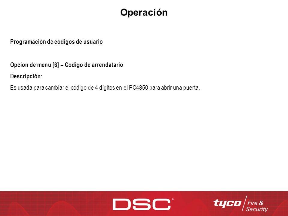 Operación Programación de códigos de usuario Opción de menú [6] – Código de arrendatario Descripción: Es usada para cambiar el código de 4 dígitos en