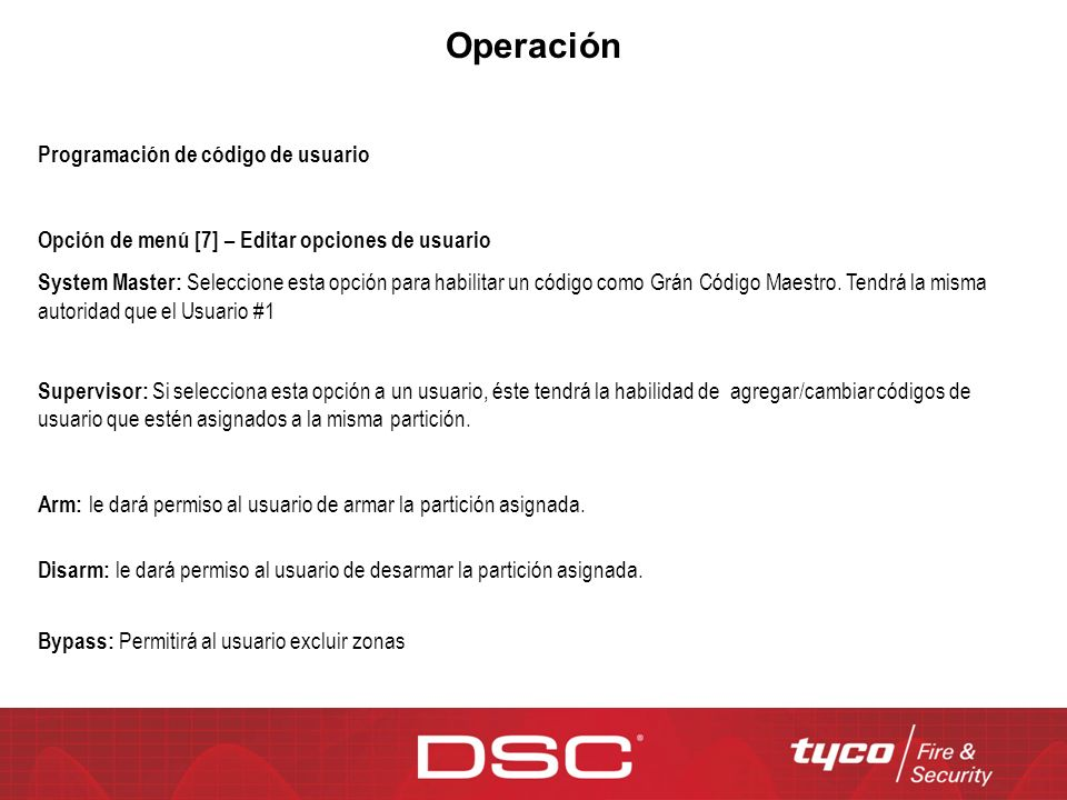 Operación Programación de código de usuario Opción de menú [7] – Editar opciones de usuario System Master: Seleccione esta opción para habilitar un có