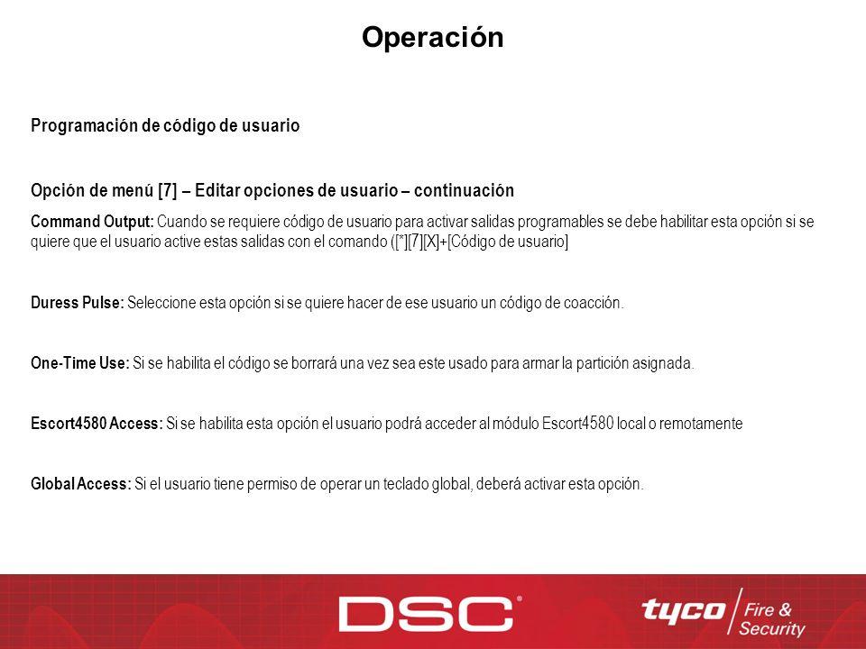 Operación Programación de código de usuario Opción de menú [7] – Editar opciones de usuario – continuación Command Output: Cuando se requiere código d
