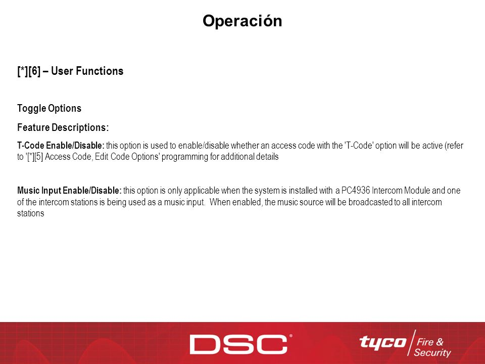 Operación [*][6] – User Functions Toggle Options Feature Descriptions: T-Code Enable/Disable: this option is used to enable/disable whether an access