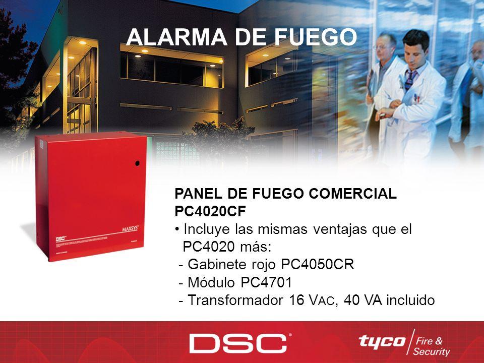 ALARMA DE FUEGO PANEL DE FUEGO COMERCIAL PC4020CF Incluye las mismas ventajas que el PC4020 más: - Gabinete rojo PC4050CR - Módulo PC4701 - Transforma
