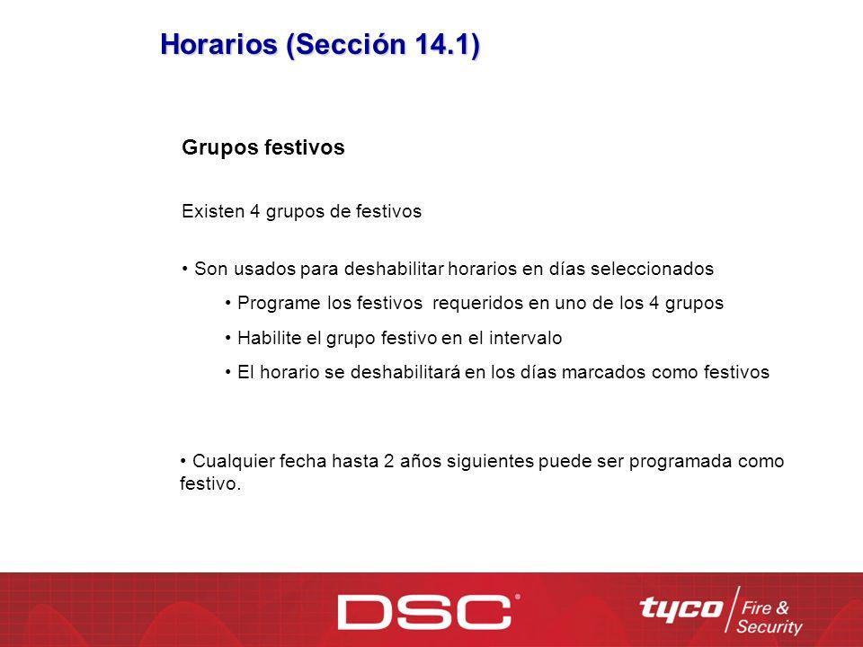 Horarios (Sección 14.1) Grupos festivos Existen 4 grupos de festivos Son usados para deshabilitar horarios en días seleccionados Programe los festivos