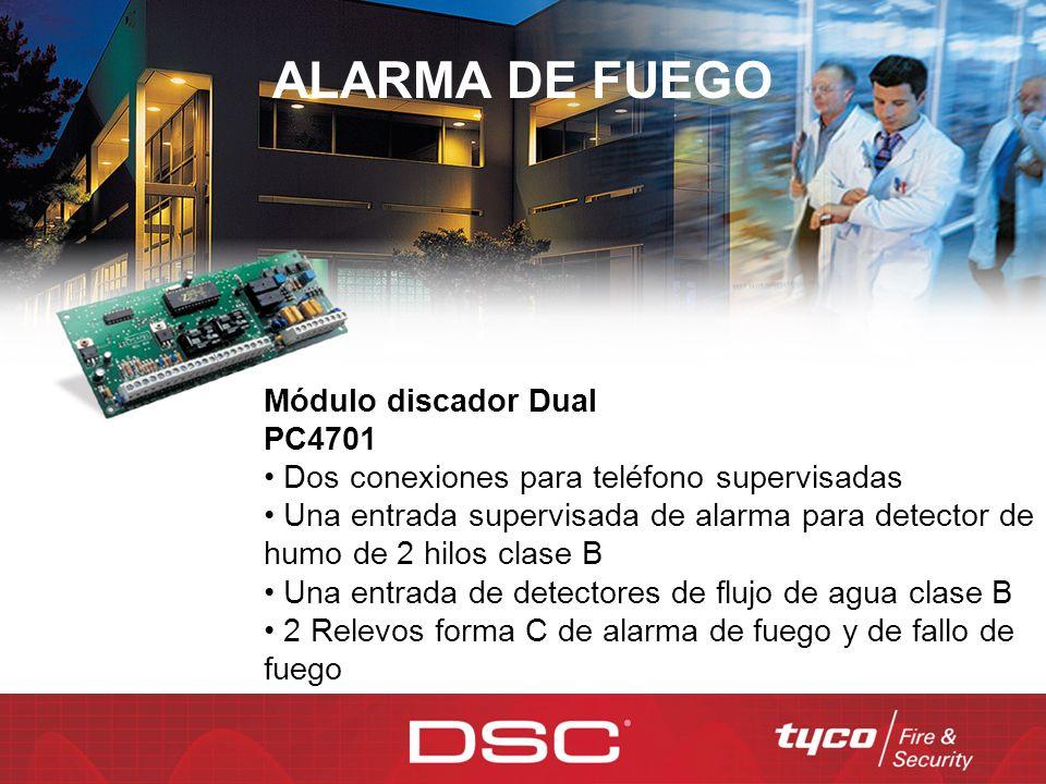 ALARMA DE FUEGO Módulo discador Dual PC4701 Dos conexiones para teléfono supervisadas Una entrada supervisada de alarma para detector de humo de 2 hil
