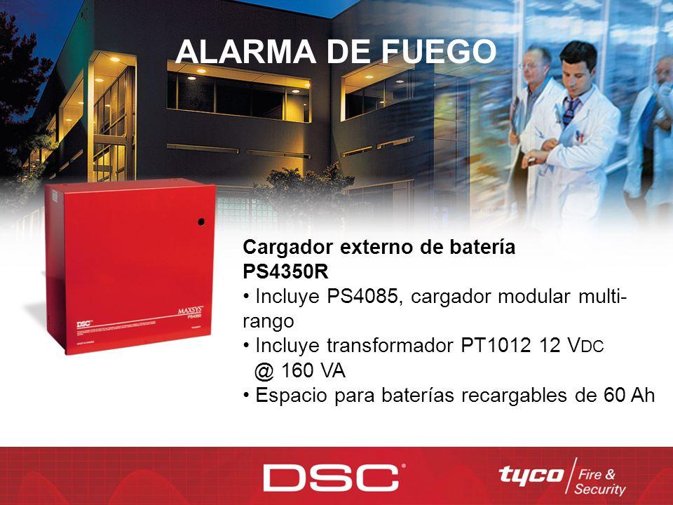 ALARMA DE FUEGO Cargador externo de batería PS4350R Incluye PS4085, cargador modular multi- rango Incluye transformador PT1012 12 V DC @ 160 VA Espaci