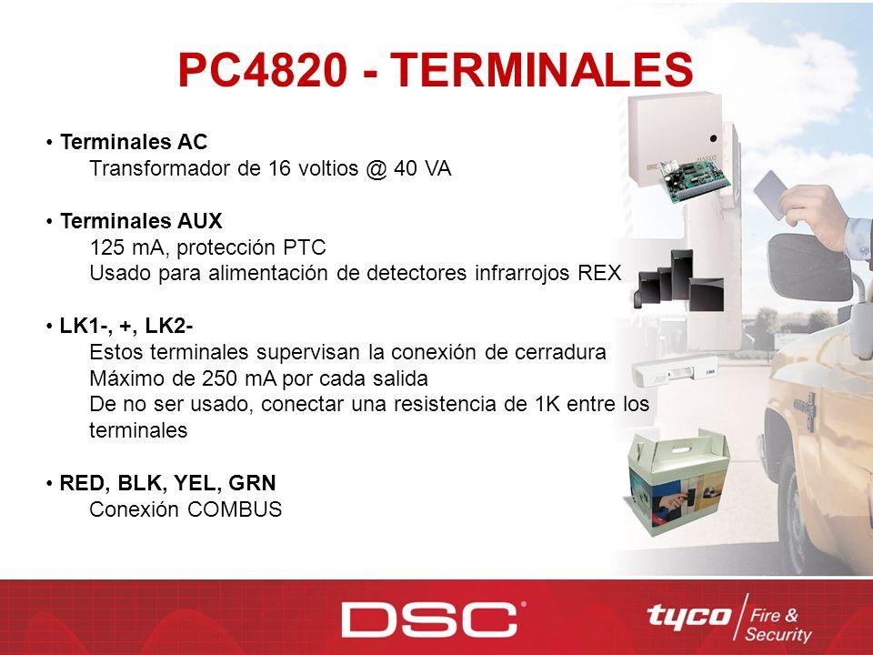 PC4820 - TERMINALES Terminales AC Transformador de 16 voltios @ 40 VA Terminales AUX 125 mA, protección PTC Usado para alimentación de detectores infr