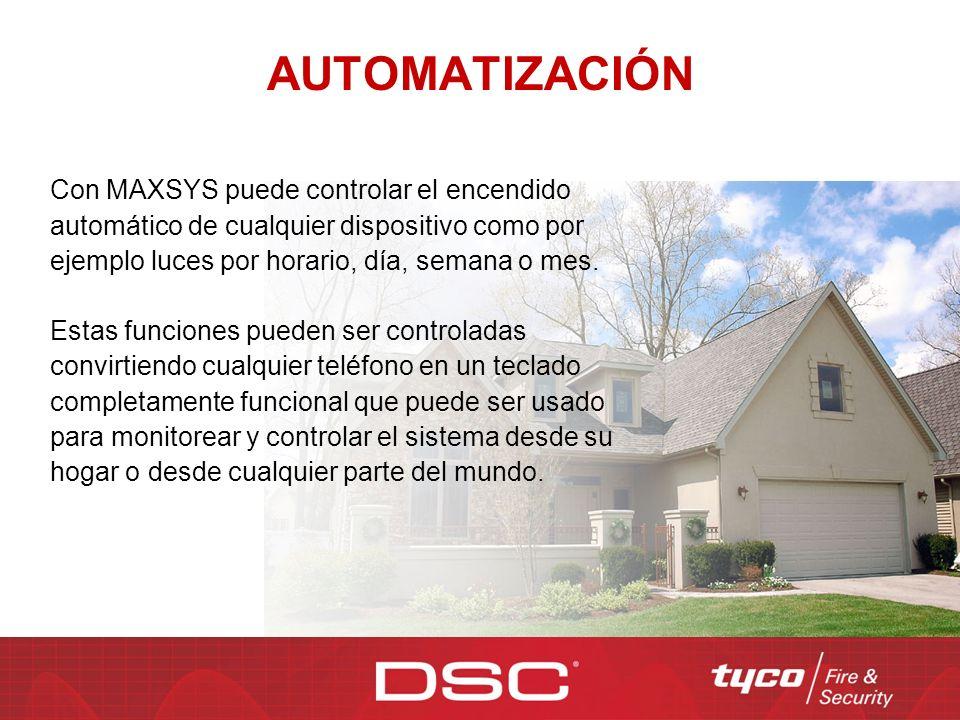 AUTOMATIZACIÓN Con MAXSYS puede controlar el encendido automático de cualquier dispositivo como por ejemplo luces por horario, día, semana o mes. Esta