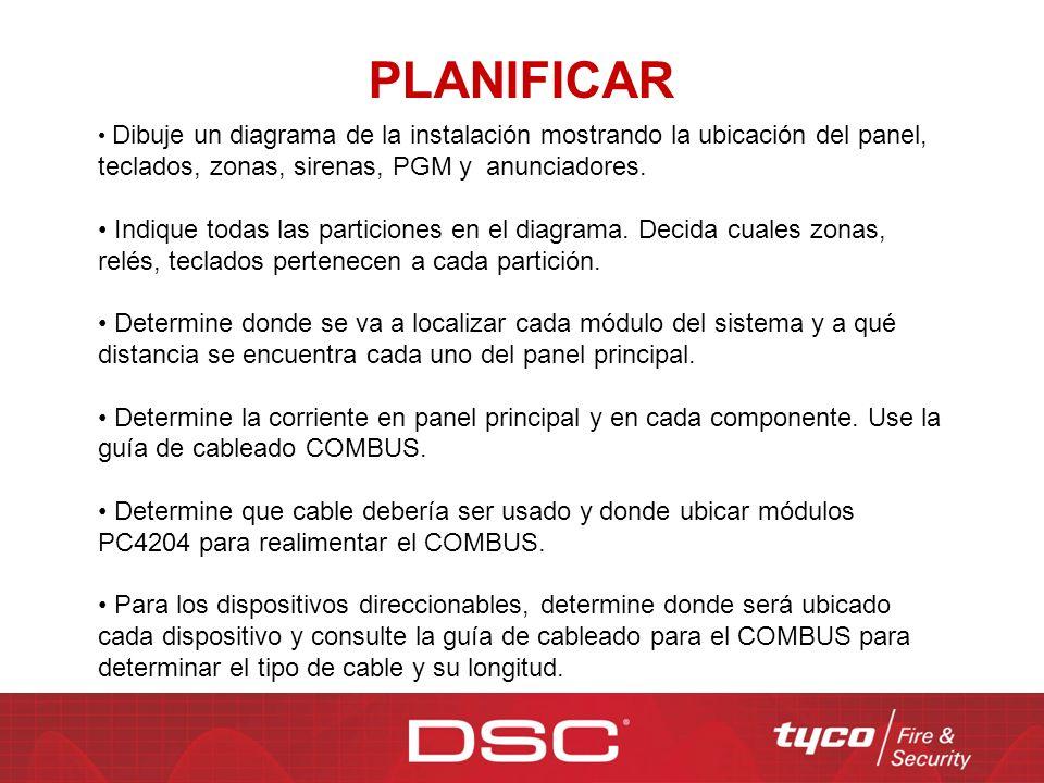 PLANIFICAR Dibuje un diagrama de la instalación mostrando la ubicación del panel, teclados, zonas, sirenas, PGM y anunciadores. Indique todas las part
