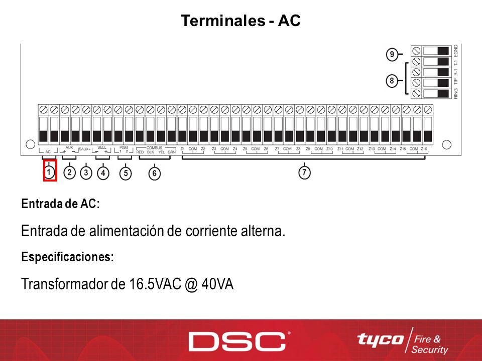 Terminales - AC Entrada de AC: Entrada de alimentación de corriente alterna. Especificaciones: Transformador de 16.5VAC @ 40VA