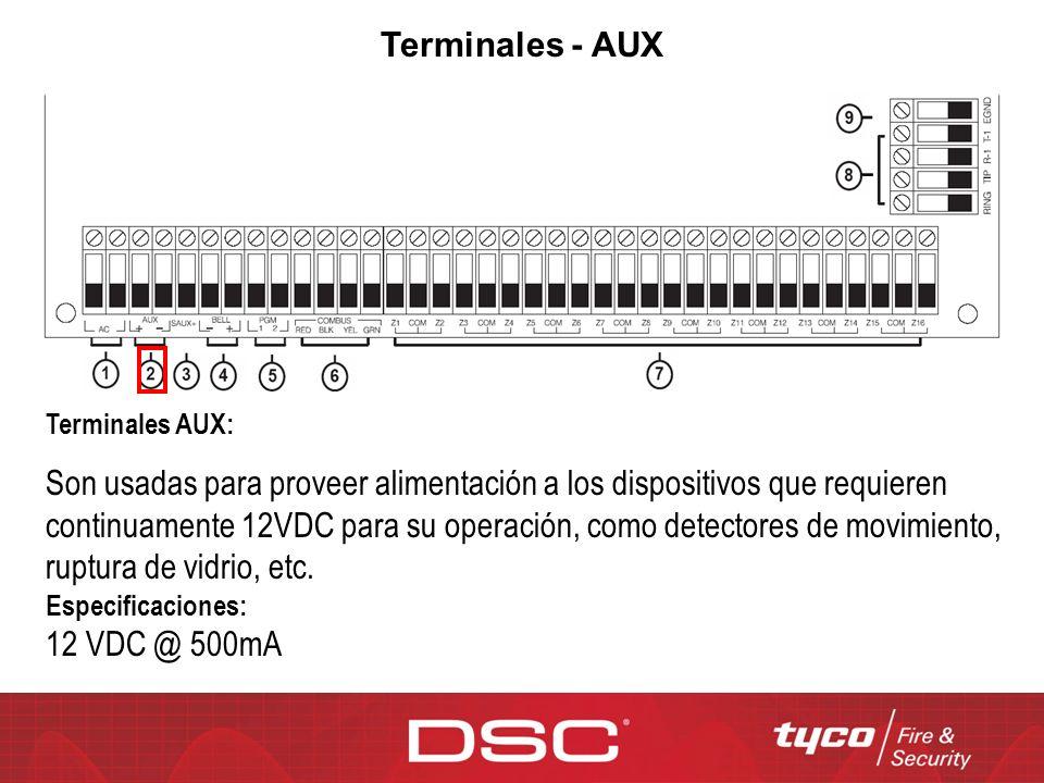 Terminales - AUX Terminales AUX: Son usadas para proveer alimentación a los dispositivos que requieren continuamente 12VDC para su operación, como det