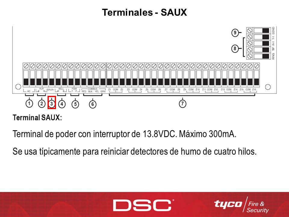 Terminales - SAUX Terminal SAUX: Terminal de poder con interruptor de 13.8VDC. Máximo 300mA. Se usa típicamente para reiniciar detectores de humo de c