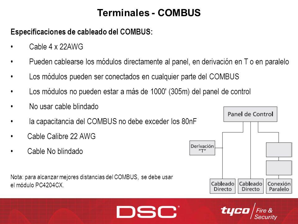 Terminales - COMBUS Especificaciones de cableado del COMBUS: Cable 4 x 22AWG Pueden cablearse los módulos directamente al panel, en derivación en T o