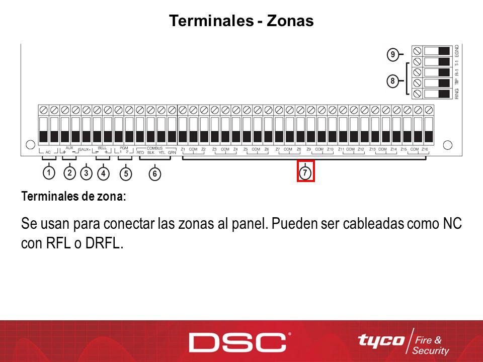 Terminales - Zonas Terminales de zona: Se usan para conectar las zonas al panel. Pueden ser cableadas como NC con RFL o DRFL.