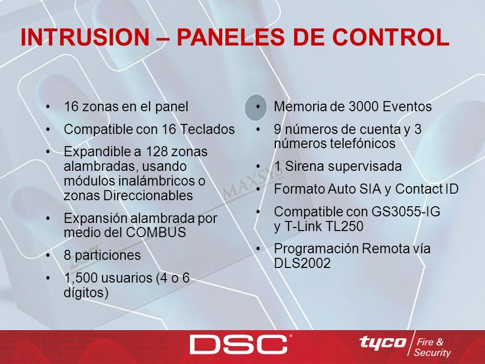 INTRUSION – PANELES DE CONTROL Memoria de 3000 Eventos 9 números de cuenta y 3 números telefónicos 1 Sirena supervisada Formato Auto SIA y Contact ID