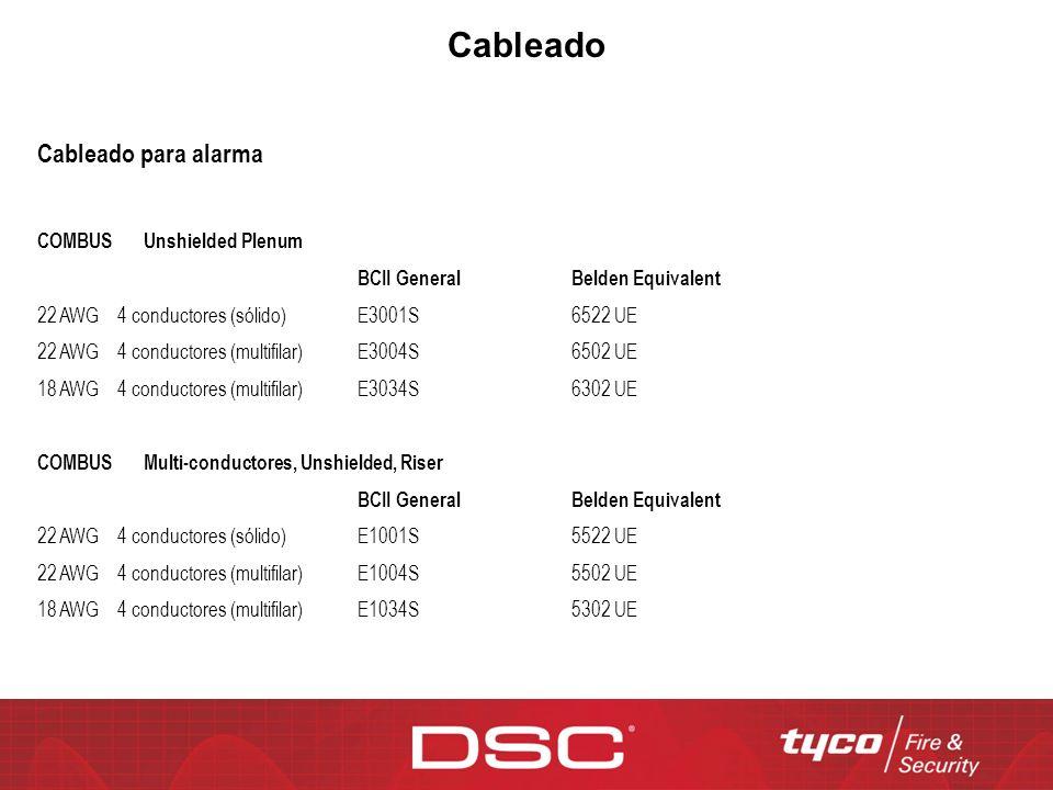 Cableado Cableado para alarma COMBUSUnshielded Plenum BCII GeneralBelden Equivalent 22 AWG 4 conductores (sólido)E3001S6522 UE 22 AWG 4 conductores (m