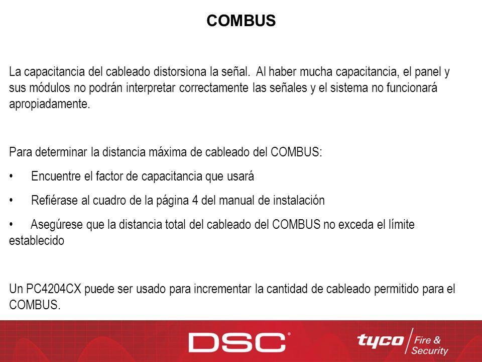 COMBUS La capacitancia del cableado distorsiona la señal. Al haber mucha capacitancia, el panel y sus módulos no podrán interpretar correctamente las