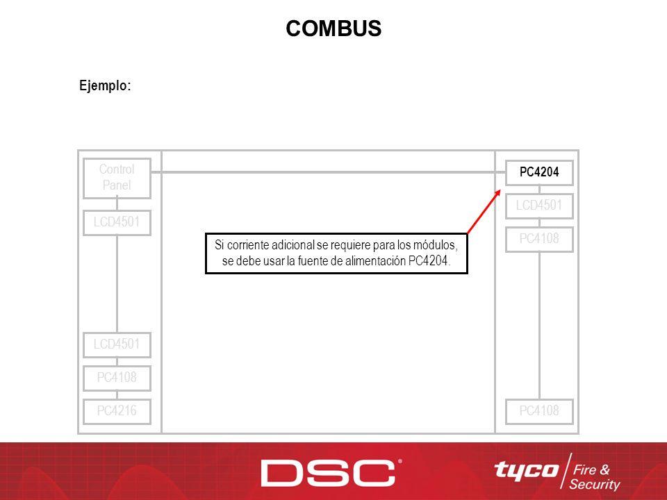 COMBUS Control Panel LCD4501 PC4204 LCD4501 PC4108 PC4216 PC4108 LCD4501 PC4108 Si corriente adicional se requiere para los módulos, se debe usar la f