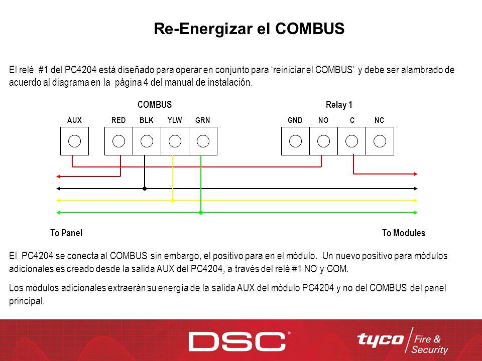El relé #1 del PC4204 está diseñado para operar en conjunto para reiniciar el COMBUS y debe ser alambrado de acuerdo al diagrama en la página 4 del ma