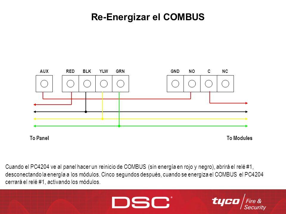 COMBUS Re-Power Cuando el PC4204 ve al panel hacer un reinicio de COMBUS (sin energía en rojo y negro), abrirá el relé #1, desconectando la energía a