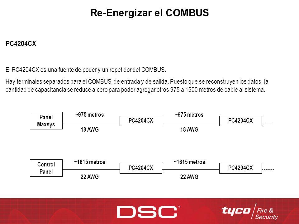 Re-Energizar el COMBUS PC4204CX El PC4204CX es una fuente de poder y un repetidor del COMBUS. Hay terminales separados para el COMBUS de entrada y de