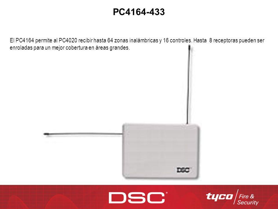 PC4164-433 El PC4164 permite al PC4020 recibir hasta 64 zonas inalámbricas y 16 controles. Hasta 8 receptoras pueden ser enroladas para un mejor cober