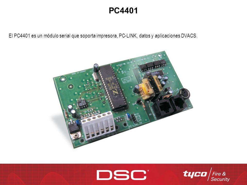 PC4401 El PC4401 es un módulo serial que soporta impresora, PC-LINK, datos y aplicaciones DVACS.