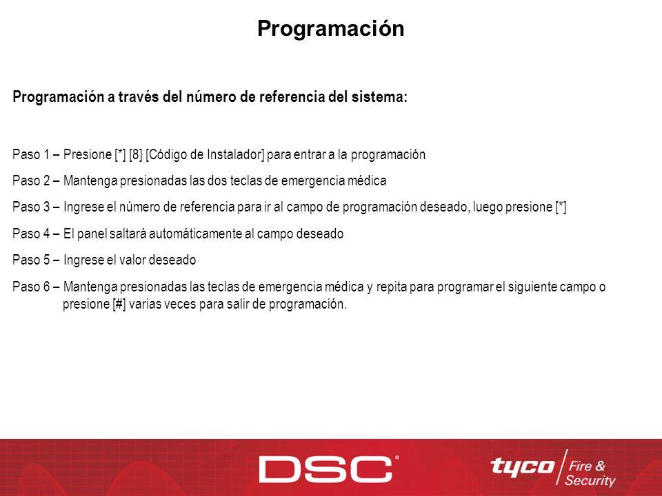 Programación Programación a través del número de referencia del sistema: Paso 1 – Presione [*] [8] [Código de Instalador] para entrar a la programació
