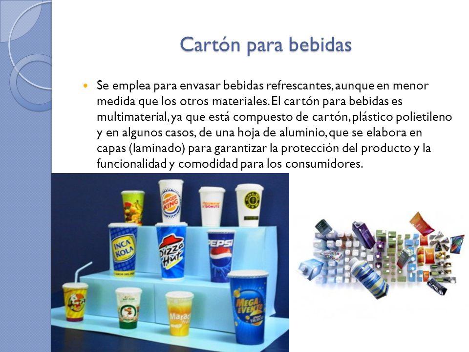 Cartón para bebidas Se emplea para envasar bebidas refrescantes, aunque en menor medida que los otros materiales. El cartón para bebidas es multimater