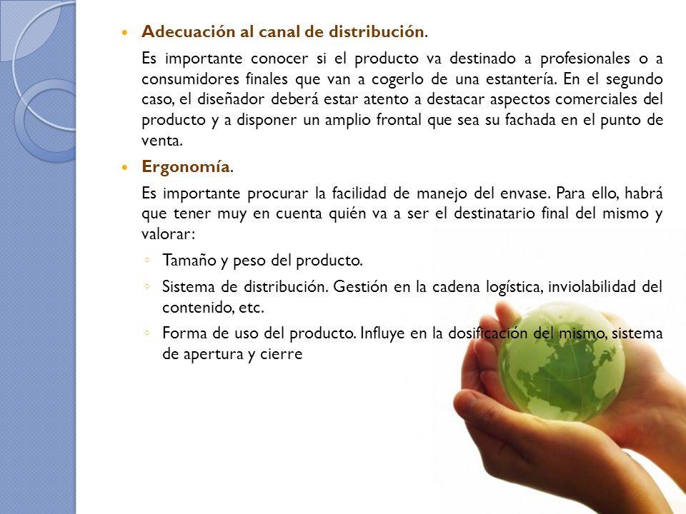 Adecuación al canal de distribución. Es importante conocer si el producto va destinado a profesionales o a consumidores finales que van a cogerlo de u