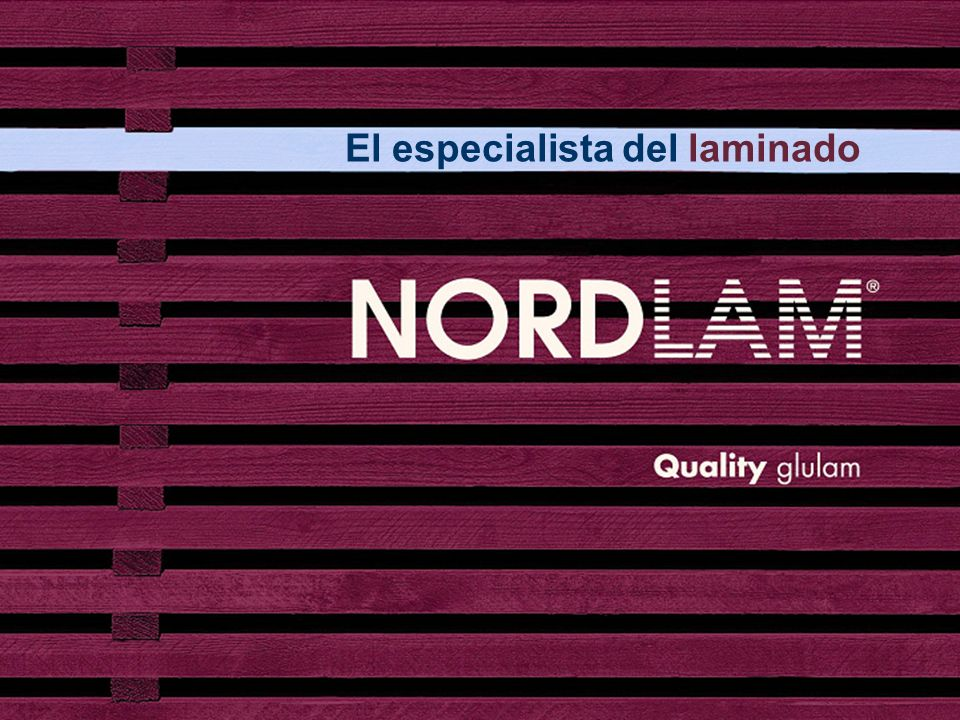 ¿Simplemente laminado o calidad NORDLAM? 22 La satisfacción del cliente es nuestro éxito