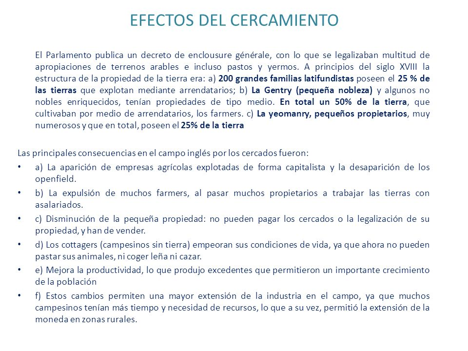 EFECTOS DEL CERCAMIENTO El Parlamento publica un decreto de enclousure générale, con lo que se legalizaban multitud de apropiaciones de terrenos arabl