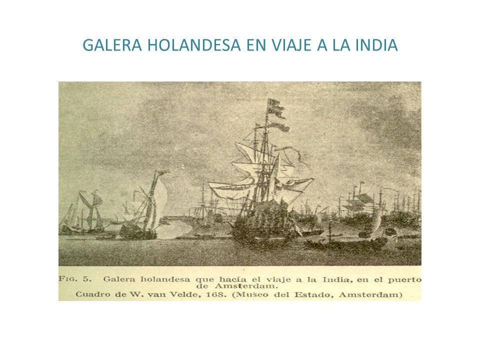 GALERA HOLANDESA EN VIAJE A LA INDIA