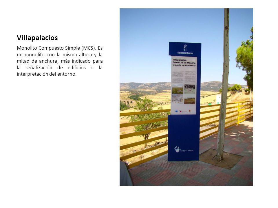 Villapalacios Monolito Compuesto Simple (MCS). Es un monolito con la misma altura y la mitad de anchura, más indicado para la señalización de edificio