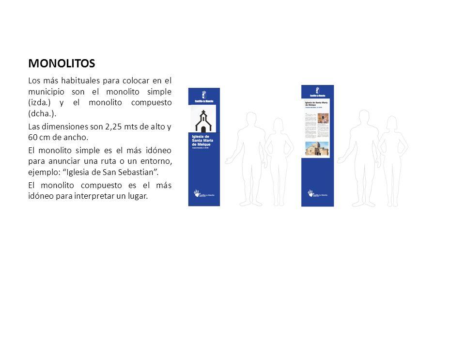 MONOLITOS Los más habituales para colocar en el municipio son el monolito simple (izda.) y el monolito compuesto (dcha.). Las dimensiones son 2,25 mts