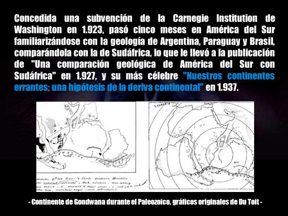 Alexander Du Toit es recordado no sólo como el principal portador del testigo de la teoría de la deriva continental Wegeneriana, sino también como el geólogo más importante en la historia de Sudáfrica.