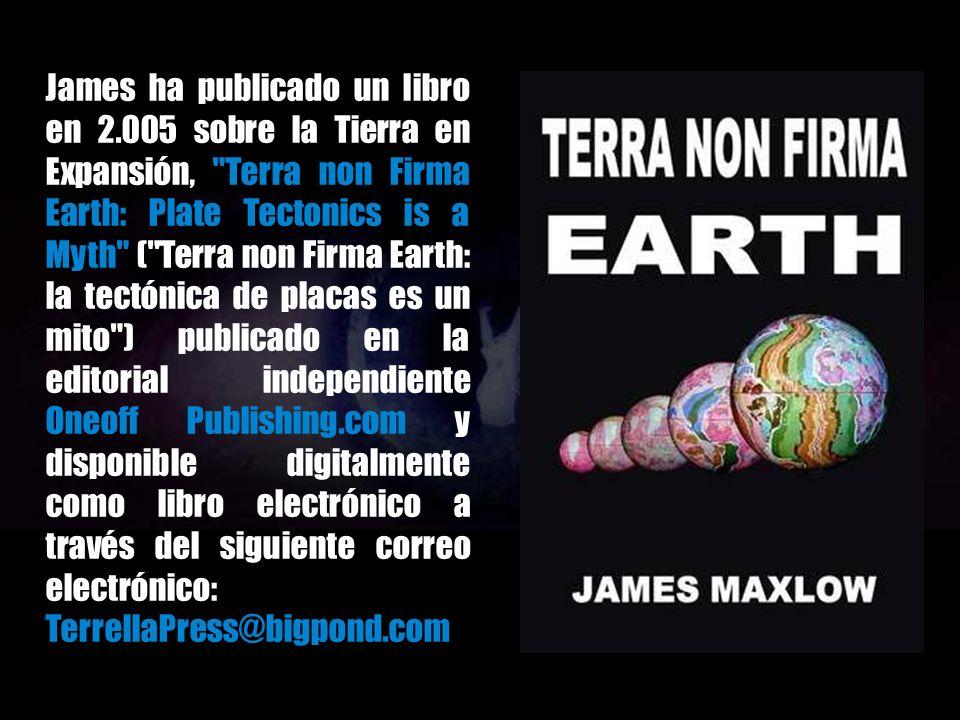 A partir de sus estudios académicos James Maxlow ha estado activamente involucrado en la difusión de los méritos de la Tierra en Expansión.