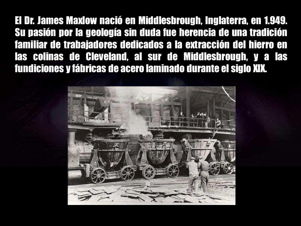 El Dr.James Maxlow nació en Middlesbrough, Inglaterra, en 1.949.