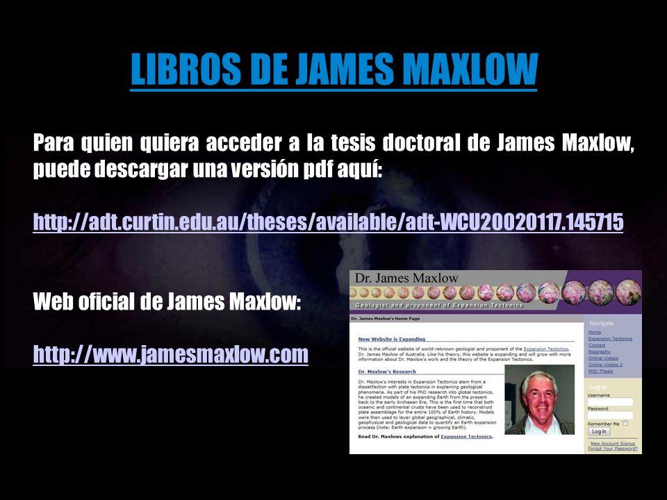 LIBROS DE JAMES MAXLOW El libro impreso se puede adquirir en: TerrellaPress@bigpond.com y el libro electrónico se pueden adquirir en: www.oneoffpublishing.com