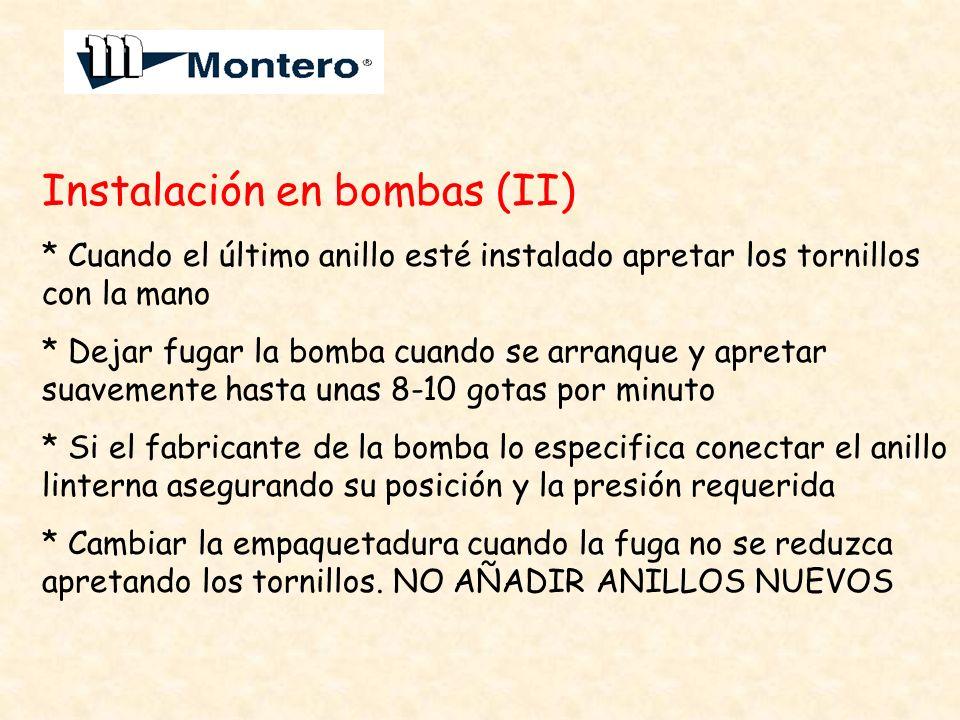 Instalación en bombas (II) * Cuando el último anillo esté instalado apretar los tornillos con la mano * Dejar fugar la bomba cuando se arranque y apre
