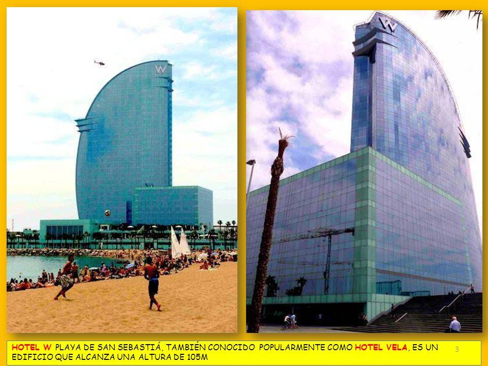 HOTEL W PLAYA DE SAN SEBASTIÁ, TAMBIÉN CONOCIDO POPULARMENTE COMO HOTEL VELA, ES UN EDIFICIO QUE ALCANZA UNA ALTURA DE 105M 3